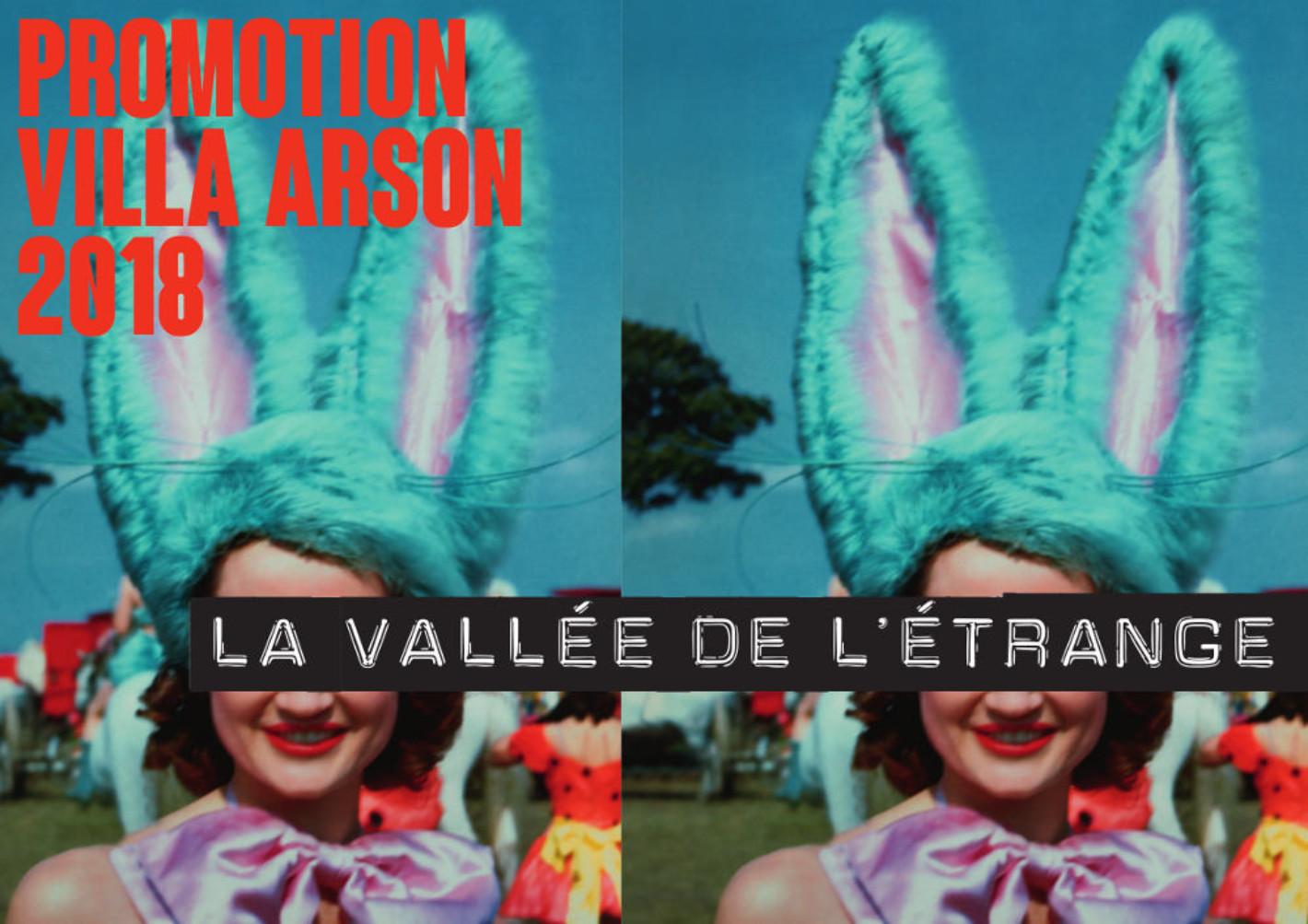 PROMOTION VILLA ARSON 2018 : La Vallée de l'étrange – volet 1
