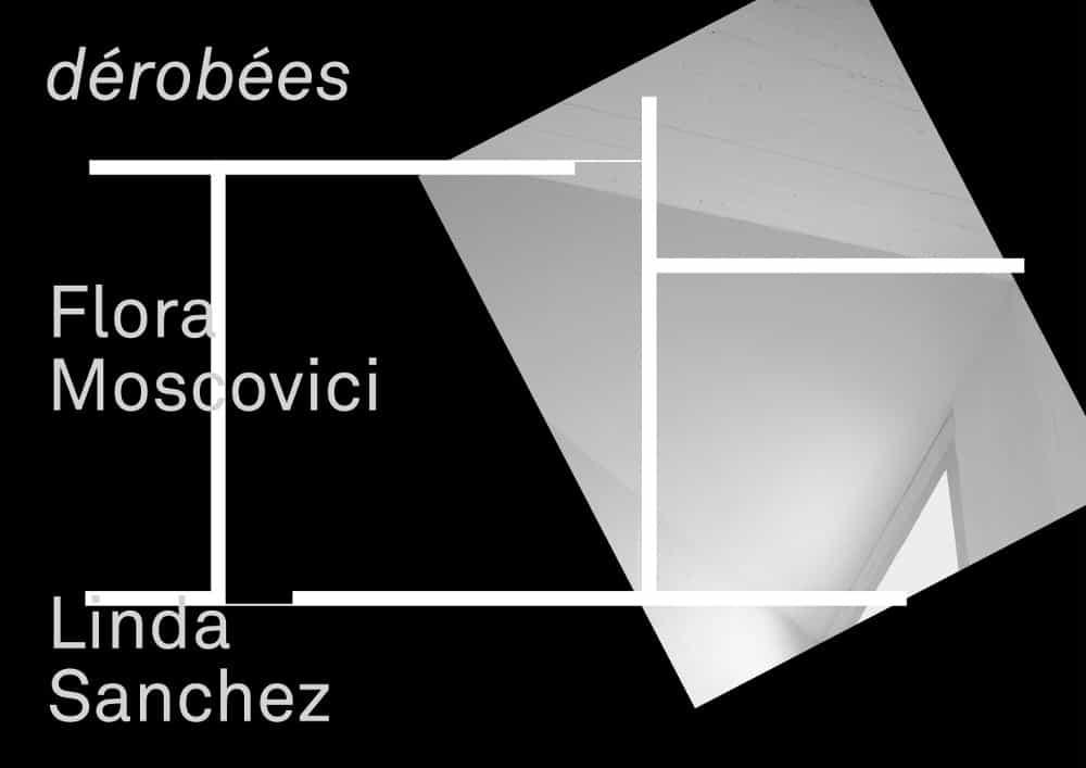 Exposition «dérobées» de Flora Moscovici et Linda Sanchez