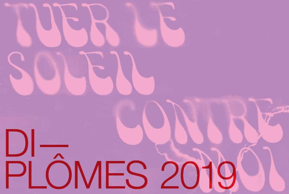 TUER LE SOLEIL CONTRE MOI – Exposition des diplômes 2019 & Prix de la Jeune création